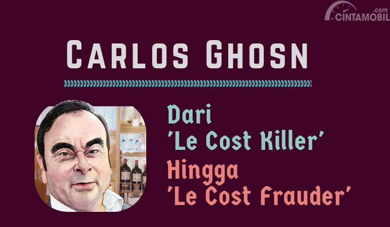 [Infografik] Carlos Ghosn, dari Le Cost Killer Menjadi Le Cost Frauder