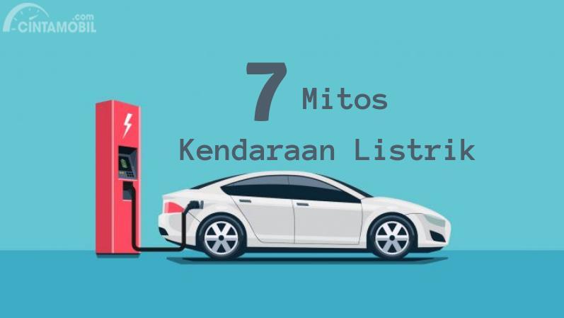 [INFOGRAFIK] 7 Mitos Mobil Listrik yang Paling Umum Didengungkan