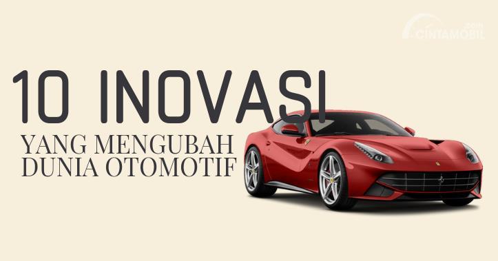 [INFOGRAFIK] 10 Inovasi Mobil yang Mengubah Dunia Otomotif