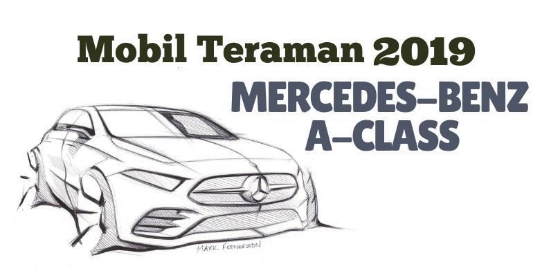 [INFOGRAFIK] Mercedes-Benz A-Class, Kendaraan Paling Aman 2019 oleh What Car?