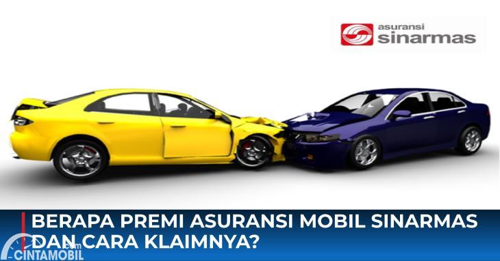 Berapa Premi Asuransi Mobil Sinarmas dan Cara Klaimnya?