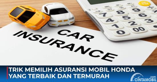 Trik Memilih Asuransi Mobil Honda yang Terbaik dan Termurah