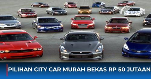 Pilihan City Car Murah Bekas Rp 50 Jutaan