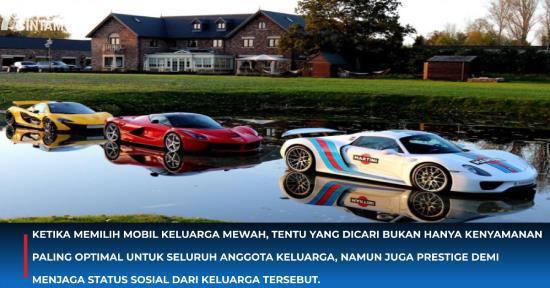 Cari Mobil Keluarga Mewah? Ini 4 Pilihannya