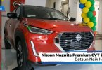Review Nissan Magnite Premium CVT 2020: Datsun Naik Kelas?