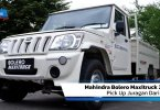 Review Mahindra Bolero Maxitruck 2020: Pick Up Juragan Dari India
