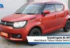 Review Suzuki Ignis GL MT 2017: Hatchback Tahun Muda Seirit Motor