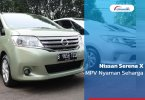 Review Nissan Serena X 2013: MPV Nyaman Seharga LCGC