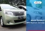 Review Nissan Serena X 2013: MPV Nyaman Seharga LCGC