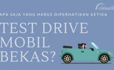 [INFOGRAFIK] Apa Saja yang Harus Diperhatikan Ketika Melakukan Test Drive Mobil Bekas?