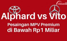 [Infografik] Toyota Alphard vs Mercedes-Benz Vito, Pesaingan MPV Premium Di Bawah Rp1 Miliar