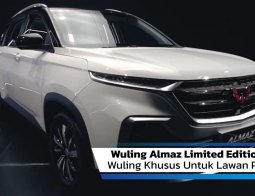 Review Wuling Almaz Limited Edition 2020: Wuling Khusus Untuk Lawan Pandemi