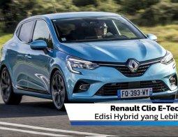Review Renault Clio E-Tech 2020: Edisi Hybrid yang Lebih Efisien